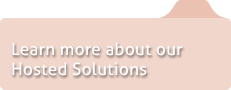 Learn more about our Hosted Solutions