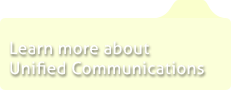 Learn more about Unified Communications