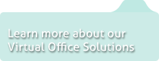 Learn more about our Virtual Office Solutions